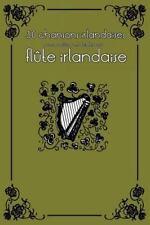 30 Chansons Irlandaises Avec Partitions et Doigtés Pour Flûte Irlandaise by...