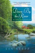 Down by the River : A Smoky Mountain Novel - by Lin Stepp, 2014, combd shpg @.75