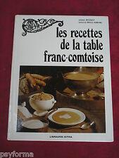 Ancien Livre de cuisine LES RECETTES de la table franc-comtoise / Franche Comté