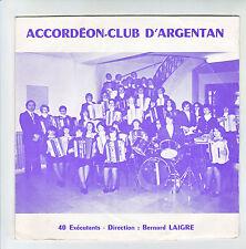ACCORDEON-CLUB D'ARGENTAN Vinyle 45T EP 40 Exécutants Dir B. LAIGRE PLURIEL RARE