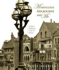 MARVELLOUS MELBOURNE & ME - LIVING IN MELBOURNE IN THE 20th CENTURY