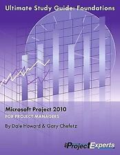 Ultimate Study Guide: Foundations Microsoft Project 2010 (Exam 70-178) by Dale