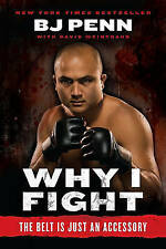 "NEW Why I Fight: The Belt Is Just an Accessory by Jay Dee ""B.J."" Penn"