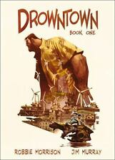 Drowntown: Book One, Morrison, Robbie