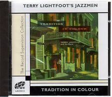 Terry Lightfoot - Tradition in Colour (brand new CD 2005)