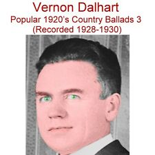 Vernon Dalhart Popular 1920's Country Ballads 3 (Recorded 1928-1930) - New CD