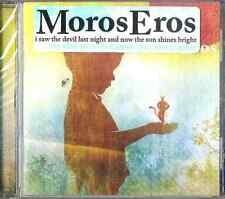 MOROS EROS I Saw the Devil Last Night and Now Sun Shines Bright  CD NEW SEALED