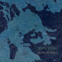 Death Vessel - Island Intervals (NEW CD)