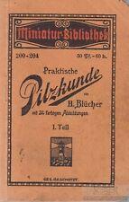 Praktische Pilzkunde. I. Teil: Blücher, H.