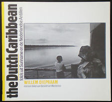 Willem DIEPRAAM. The Dutch Caribbean. De Arbeiderspers, 1978. E.O.