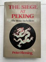 Peter Fleming THE SIEGE AT PEKING :   The Boxer Rebellion 1st Edition 1st Printi