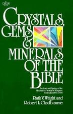 Crystals,Gems & Minerals of the Bible: The Lore and Mystery of the Minerals and