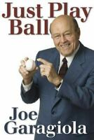 Just Play Ball Hardcover Joe Garagiola