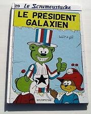 SCRAMEUSTACHE . 29 . Le président galaxien . GOS , WALT . BD EO DUPUIS