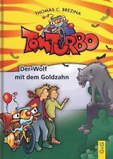 Tom Turbo: Der Wolf mit dem Goldzahn (Tom Turbo / Turbotolle Leseabenteu ... .