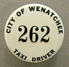vintage City Of Wenatchee Taxi Driver badge pinback button Washington taxi cab