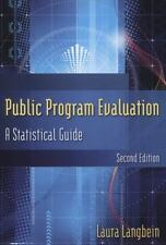 Public Program Evaluation : A Statistical Guide by Laura Irwin Langbein...