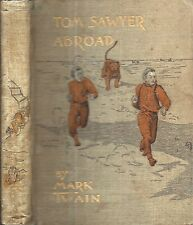 VERY RARE 1894 MARK TWAIN TOM SAWYER ABROAD ILLUSTRATED PUBLISHED BY MARK TWAIN