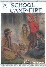 ELSIE J OXENHAM:- A School Camp-Fire