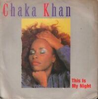 "CHAKA KHAN this is my night 7"" PS EX/VG uk warner W9097"