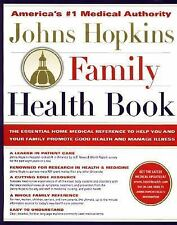 The Johns Hopkins Family Health Book: The Essential Home Medical Reference to He