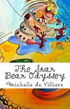 The Star Bear Odyssey : A Haiku Horror Picture Story by Michelle Villiers...