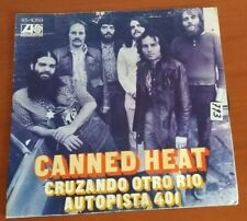 "CANNED HEAT-CRUZANDO OTRO RIO/AUPOPISTA 401 VINYL 7"" SINGLE SPAIN 1974"