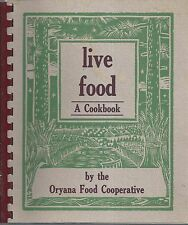 *TRAVERSE CITY MI 1991 LIVE FOOD COOK BOOK *ORYANA FOOD COOPERATIVE *MICHIGAN