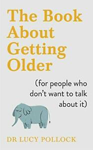 The Book About Getting Older (for people who do, Pollock=-
