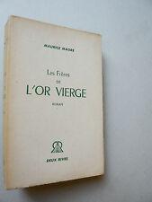 Maurice Magre LES FRÈRES DE L'OR VIERGE roman Deux Rives 49 Occitanie Toulouse
