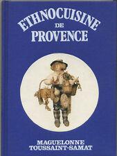 Ethnocuisine de Provence - Maguelonne Toussaint-Samat