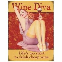 """WINE DIVA, LIFE'S TOO SHORT TO DRINK CHEAP WINE, COLLECTABLE 12""""X 8"""" METAL SIGN"""