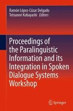 Proceedings of the Paralinguistic Information and its Integration in Spoken Dial