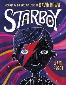 Starboy Inspired by the Life and Lyrics of David Bowie, Jami Gigot,  Hardback