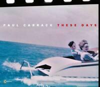 Paul Carrack - These Days (NEW CD ALBUM)