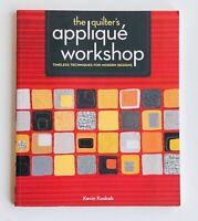 The Quilter's Appliqué Workshop: Timeless Techniques for Modern Design, Patterns