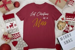 New Last Christmas As A Miss T Shirt Tee Bride To Be Top Fiance I She Said Yes
