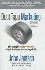 Duct Tape Marketing: The World's Most Practical Small Business Marketing Guide,