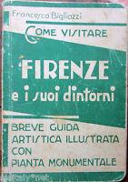 ✅1949 Francesco Bigliazzi Come Visitare FIRENZE e suoi dintorni Guida illustrata