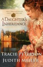 Broadmoor Legacy: A Daughter's Inheritance-1 - Judith Miller and Tracie Peterson