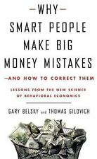 Why Smart People Make Big Money Mistakes--and How to Correct Them: Lessons from