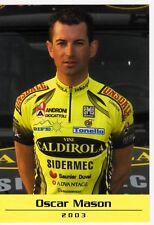 CYCLISME carte cycliste OSCAR MASON équipe VINI CALDIROLA 2003