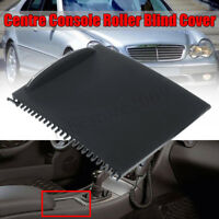 For MERCEDES BENZ W203 C-CLASS CENTRE CONSOLE ROLLER BLIND COVER  A!