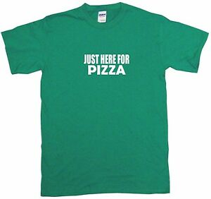 Just Here For Pizza Kids Tee Shirt Pick Size & Color 2T - XL