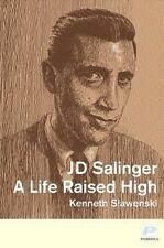 J D Salinger a Life Raised High by Slawenski Kenneth - Hardcover MINT