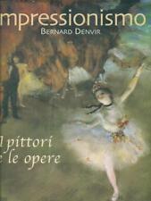 IMPRESSIONISMO I PITTORI E LE OPERE  BERNARD DENVIR GIUNTI 2002
