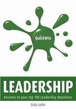 Quick Win Leadership : Answers to Your Top 100 Leadership Questions by Enda...