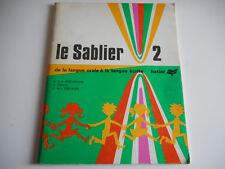 LE SABLIER 2 / DE LA BANQUE ORALE A LA LANGUE ECRITE- FIN CP & CE1 - 1978