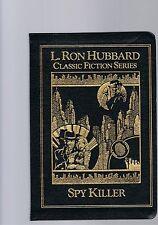L. Ron Hubbard - Spy Killer - 1990  First Book Edition