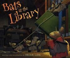 A Bat Book: Bats at the Library by Brian Lies (2008, Reinforced)